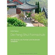 Die Feng Shui Formschule: Die Sprache von Formen und Strukturen verstehen