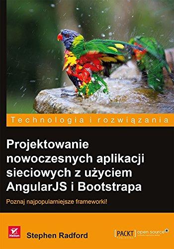 Projektowanie nowoczesnych aplikacji sieciowych z uzyciem AngularJS i Bootstrapa