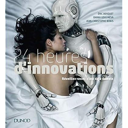 24 heures d'innovations - Réveillez-vous : c'est déjà demain