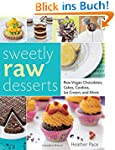 Sweetly Raw Desserts: Raw Vegan Choco...