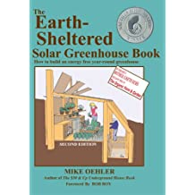 The Earth-Sheltered Solar Greenhouse Book (English Edition)