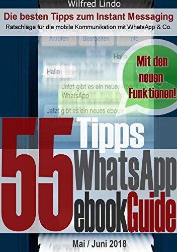 WhatsApp eBookGuide – Die 55 besten Tipps zum Instant Messsaging: Ratschläge für die mobile Kommunikation mit dem Messenger