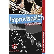 Improvisación: La guía definitiva (Armonía e Improvisación Jazz nº 2)