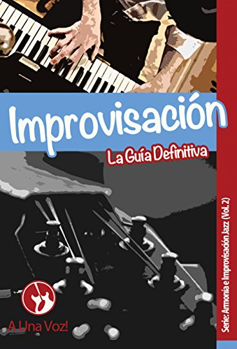 Improvisación: La Guía Definitiva por David Son