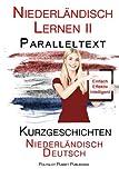 Niederländisch Lernen II: Paralleltext - Kurzgeschichten (Niederländisch - Deutsch)