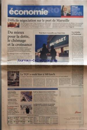 FIGARO ECONOMIE (LE) [No 19489] du 30/03/2007 - DIFFICILE NEGOCIATION SUR LE PORT DE MARSEILLE - DU MIEUX POUR LA DETTE - LE CHOMAGE ET LA CROISSANCE - WAL-MART S'EDDOUFFLE AUX ETATS-UNIS - LA RETRAITE A L'ITALIENNE - LE TVG A ROULE A 549 KM/H - LA TENSION MONTE CHEZ PSA A AULNAY - KRAFT SE SEPARE DE SA MAISON MERE - EIFFAGE ET JEAN-FRANCOIS ROVERATO