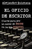 El oficio de escritor: claves para ser un autor de éxito en la era digital