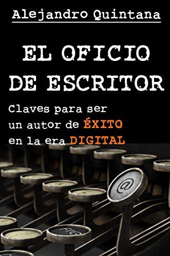 Portada del libro El oficio de escritor: claves para ser un autor de éxito en la era digital
