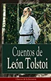 Cuentos de León Tolstoi: Clásicos de la literatura