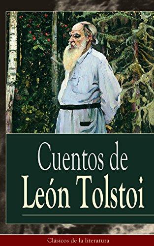 Cuentos de León Tolstoi: Clásicos de la literatura por León Tolstoi