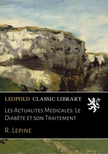 Les Actualites Medicales: Le Diabète et son Traitement