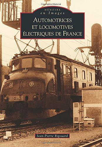 Automotrices et locomotives électriques de France par Jean-Pierre Rigouard
