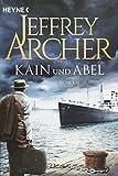 Buchinformationen und Rezensionen zu Kain und Abel: Kain und Abel 1 - Roman (Kain-Serie, Band 1) von Jeffrey Archer