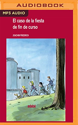 El Caso De La Fiesta De Fin De Curso/ The End-of-Course Party Case par Joachim Friedrich