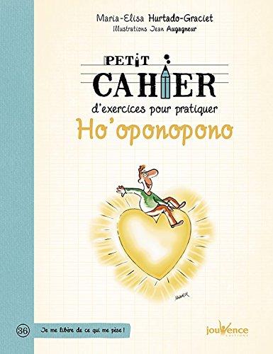 Petit Cahier D'exercices Pour Pratiquer Ho'oponopono