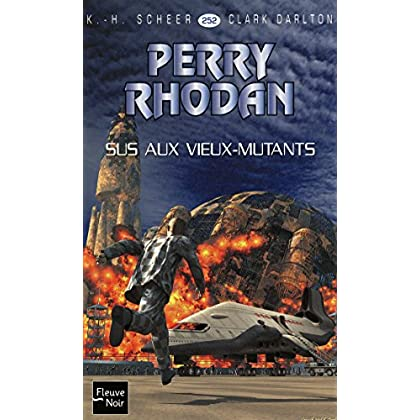 Perry Rhodan n°252 - Sus aux Vieux-Mutants