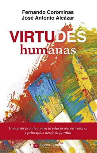 Virtudes humanas: 70 (Hacer Familia) por José A. Alcázar