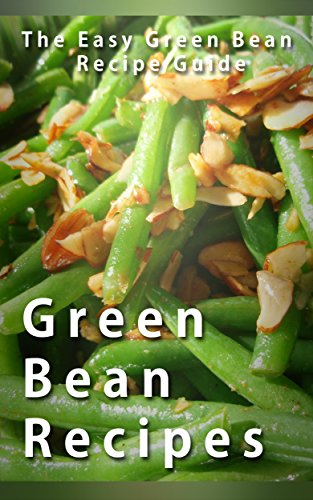Green Bean Recipes (The Essential Kitchen Series) book cover
