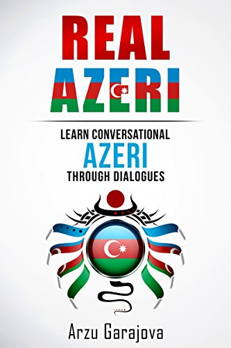 Real Azeri: Learn Conversational Azeri Through Dialogues (English Edition)