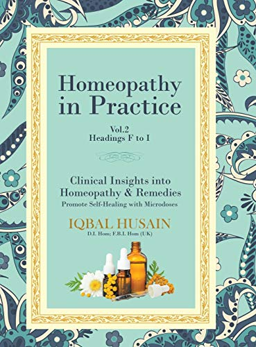 Homeopathy in Practice: Clinical Insights into Homeopathy and Remedies (Vol.2 F-I)