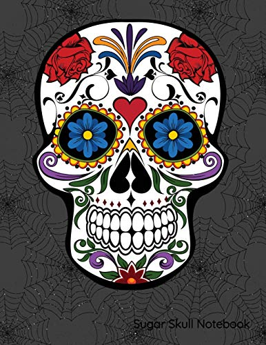 Sugar Skull Notebook: Floral Skull On Spiderweb Background: Notebook, Diary Or Sketchbook With Large Wide Ruled Paper