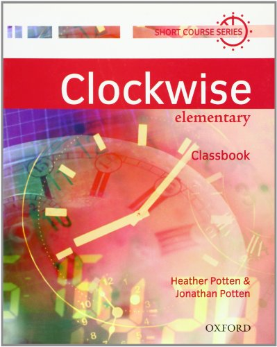 Clockwise Elementary. Class Book: Classbook Elementary level
