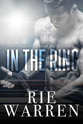 In the Ring (BOXER Book 1) by [Warren, Rie]