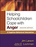 Helping Schoolchildren Cope with Anger: A Cognitive-Behavioral Intervention
