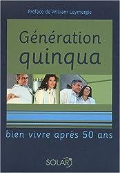 Génération quinqua : Bien vivre après 50 ans