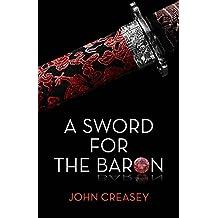 A Sword For The Baron by John Creasey (2013-11-04)