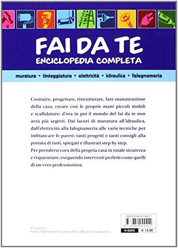 Fai da te. Enciclopedia completa. Muratura, tinteggiatura, elettricità, idraulica, falegnameria - 2