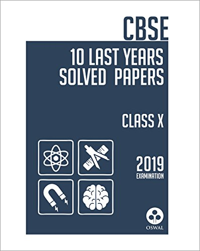 10 Last Years Solved Papers: CBSE Class 10 for 2019 Examination 1