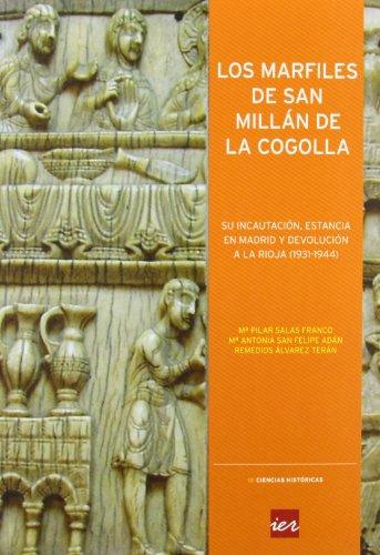 Los marfiles de San Millán de la Cogolla: su incautación, estancia en Madrid y devolución a La Rioja (1931-1944) (Colección Ciencias históricas) por María Pilar Salas Franco