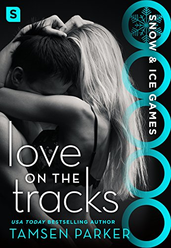 Love on the Tracks (Snow & Ice Games) by [Parker, Tamsen]
