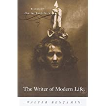 The Writer of Modern Life: Essays on Charles Baudelaire
