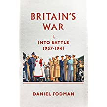 Britain's War: Into Battle, 1937-1941
