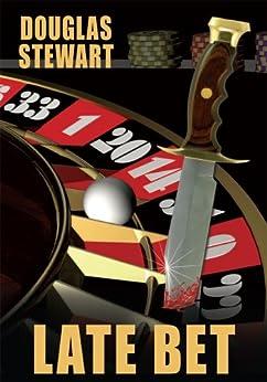 Late Bet (English Edition) de [Douglas Stewart]