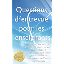 Questions d'entrevue pour les enseignants (French Edition)