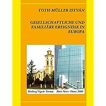 Gesellschaftliche und familiäre Ereignisse in Europa: Társadalmi És családi èlményeink Európában
