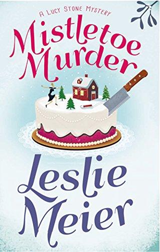 Mistletoe Murder (Lucy Stone Mysteries Book 1)