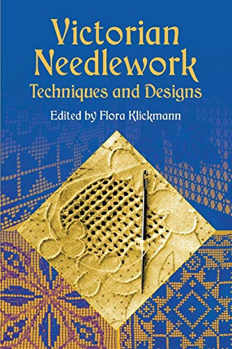 Victorian Needlework: Techniques and Designs (Dover Embroidery, Needlepoint) -