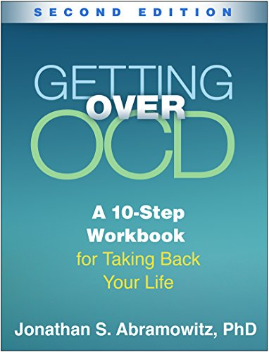 Getting Over OCD, Second Edition: A 10-Step Workbook for Taking Back Your Life (The Guilford Self-Help Workbook Series) (English Edition)