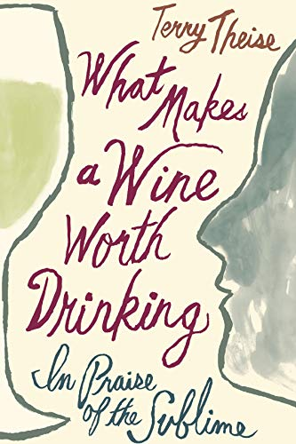 What Makes a Wine Worth Drinking: In Praise of the Sublime (English Edition)