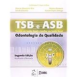 TSB e ASB. Técnico em Saúde Bucal e Auxiliar em Saúde Bucal. Odontologia de Qualidade (Em Portuguese do Brasil)