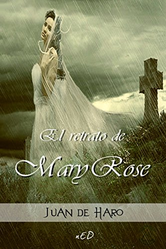 El retrato de Mary Rose: (Revisada) por Juan De Haro