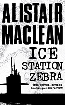 Ice Station Zebra by [MacLean, Alistair]