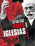 Pablo Iglesias (Historia Incógnita)