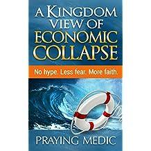 A Kingdom View of Economic Collapse (English Edition)