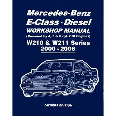 mercedes-benz-e-class-diesel-workshop-manual-w210-w211-series-2000-2006-owners-edition-by-author-pet