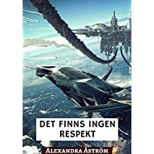 Det finns ingen respekt (Swedish Edition)